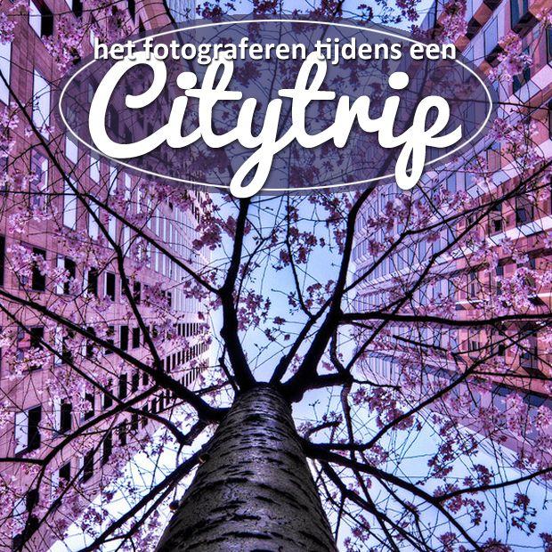 vakantie fotografietip #10 – citytrips