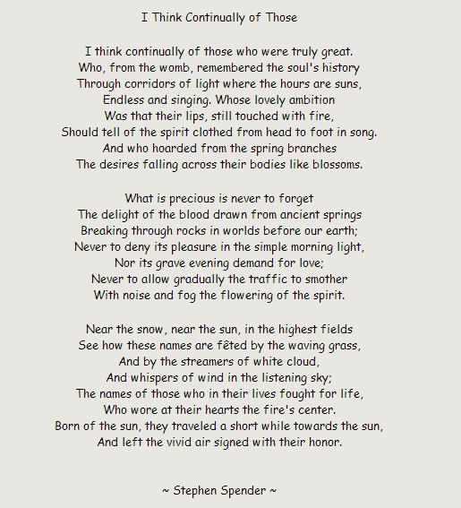Stephen Spender Poem I Think Continually Of Those Who Were Truly