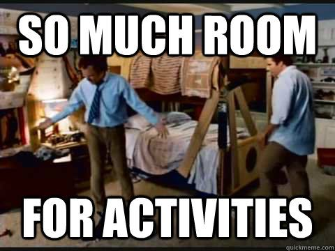 So Much Room For Activities Step Brothers Quickmeme Funny