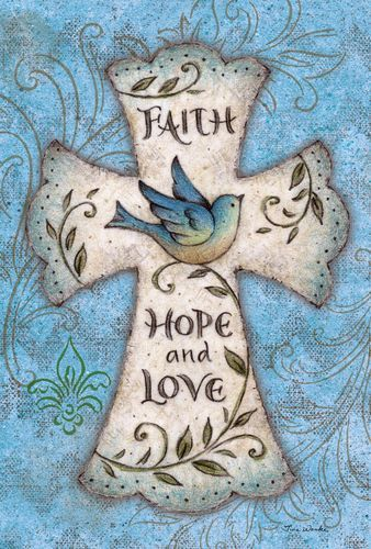 Faith Hope Love Garden Flag Faith Hope Love Hope Love Love Garden