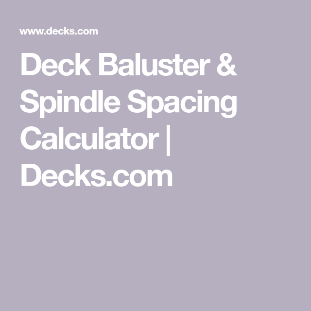 Deck Baluster & Spindle Spacing Calculator