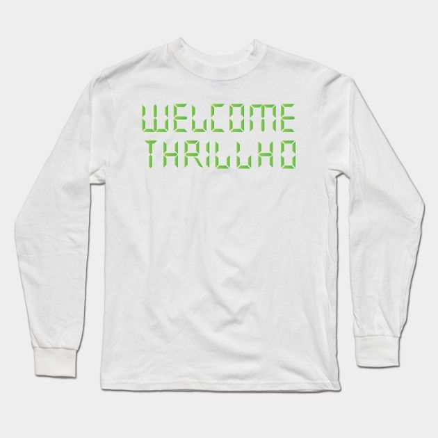 Welcome Thrillhouse Long Sleeve T-Shirt