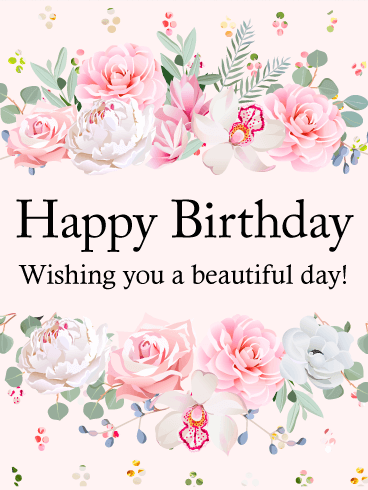 happy birthday card is it time for a birthday celebration send this happy birthday card to send good wishes to a special woman in your life - Happy Birthday Cards Flowers