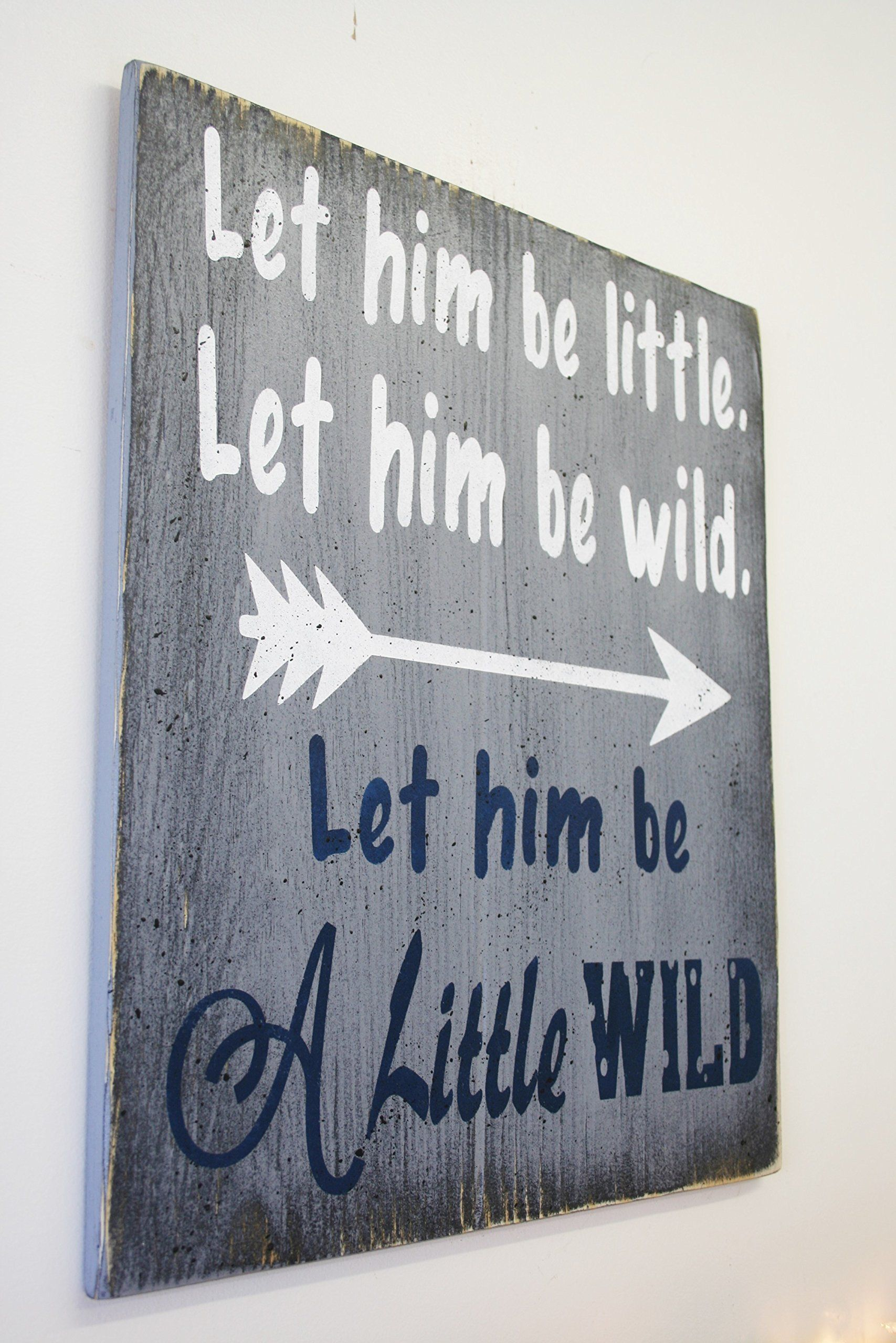 Let him be little let him be wild let him be a little wild wood sign