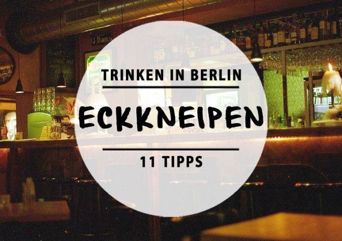 Trinken in Berlin -  Hier kommen Tipps für 11 gemütliche Eckkneipen !