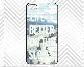 Snowboard Ski Life is Better on the Slopes iPhone Case / Cute ...