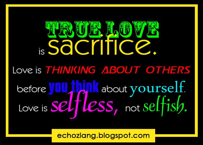 Love is selfless not selfish