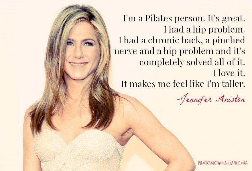 I M A Pilates Person Jennifer Aniston Pilates Quotes Pilates Hip Problems