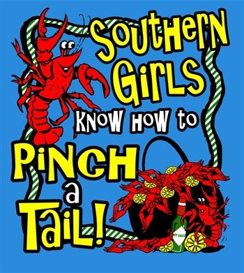 cajun kathy's - Southern Girls Know How to Pinch a Tail Couture T Shirt, $21.99 (http://www.cajunkathyscollection.com/southern-girls-know-how-to-pinch-a-tail-couture-t-shirt/)