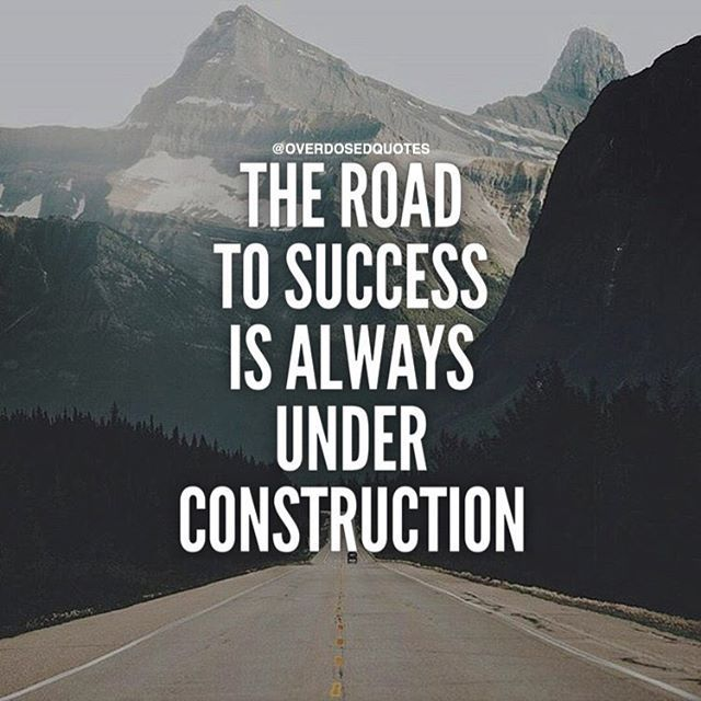 The Road To Success Is Always Under Construction life quotes