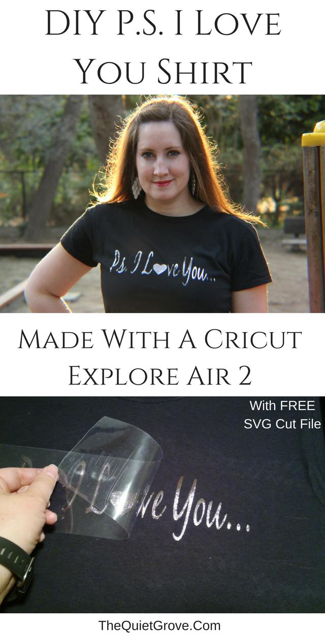 DIY P  S  I Love You T-Shirt Made with a Cricut Explore Air