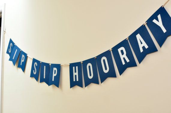 Sip sip hooray banner navy and silver navy and gold wedding