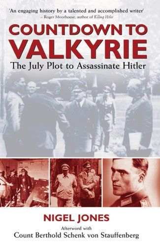 Countdown to valkyrie the july plot to assassinate hitle books afterword with count berthold von stauffenberg although there were more than 40 plots to assassinate adolf hitler none came closer to success than the july fandeluxe Gallery