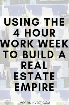 The Real Estate Investor's Guide to: The 4-Hour Wo