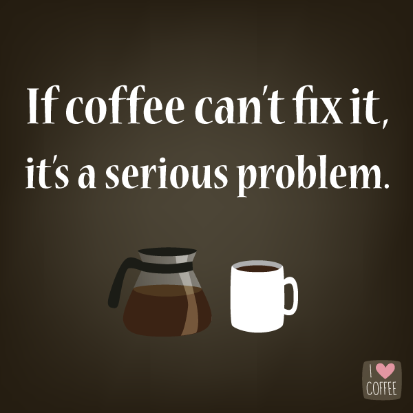 Coffee Love Quotes | 10 Coffee Quotes To Save Your Soul At Work I Love Coffee Coffee