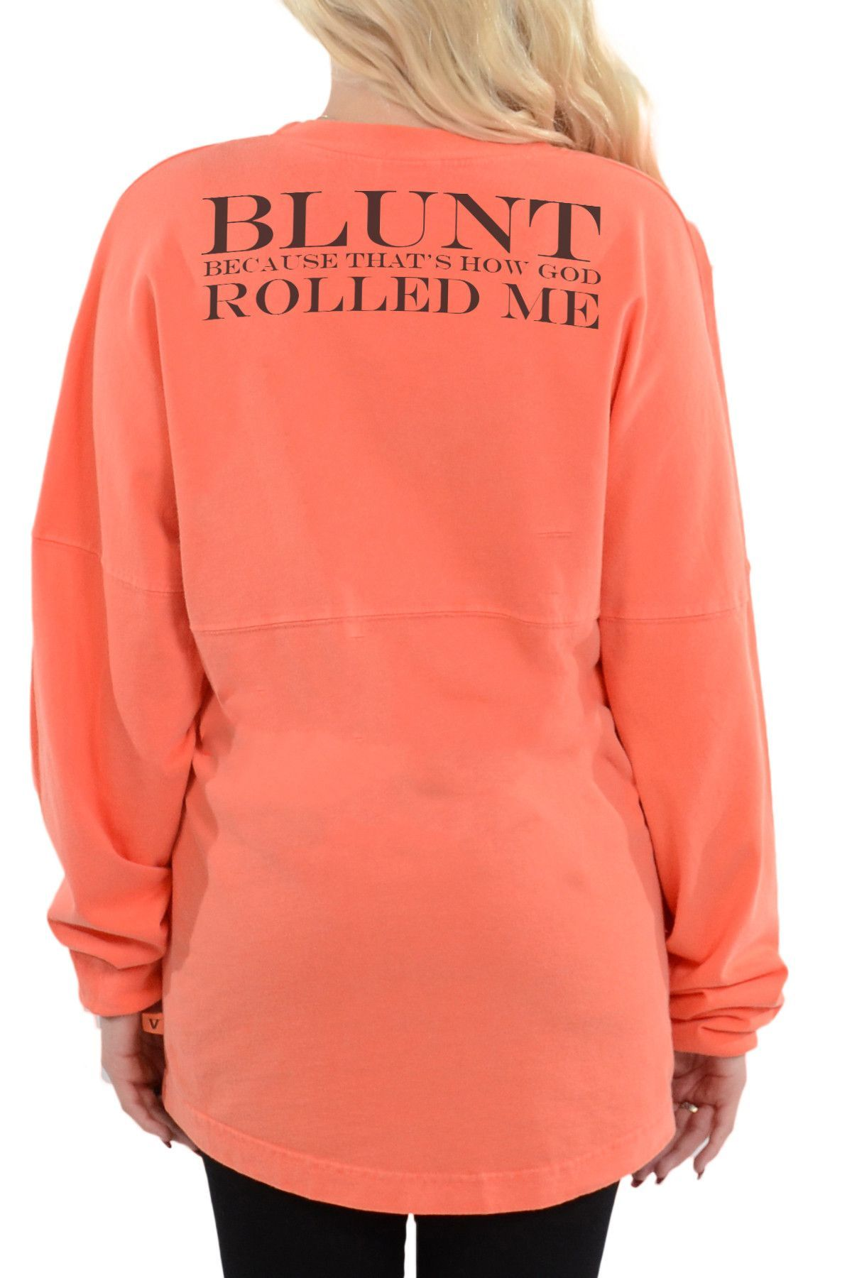 Weed I'm Blunt Because God Rolled Me That Away Shirt