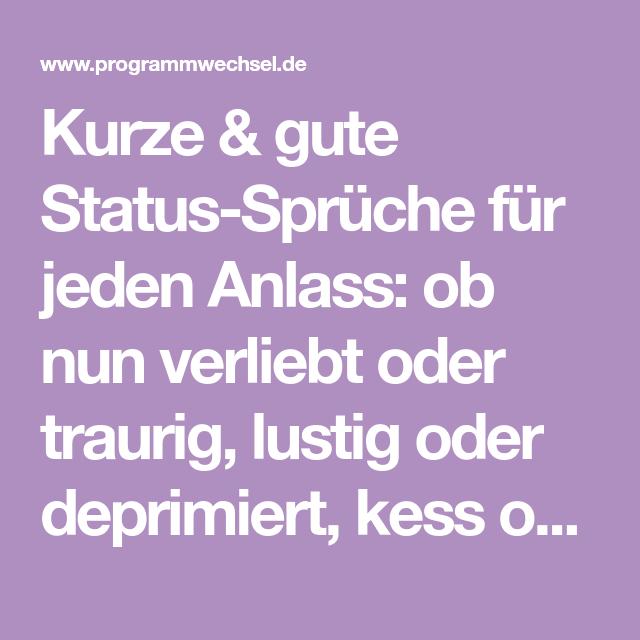 gute status sprüche Kurze & gute Status Sprüche für jeden Anlass: ob nun verliebt oder  gute status sprüche