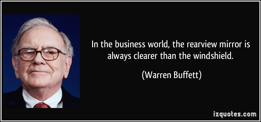 """Image result for buffet """"In the business world, the rearview mirror is always clearer than the windshield."""""""