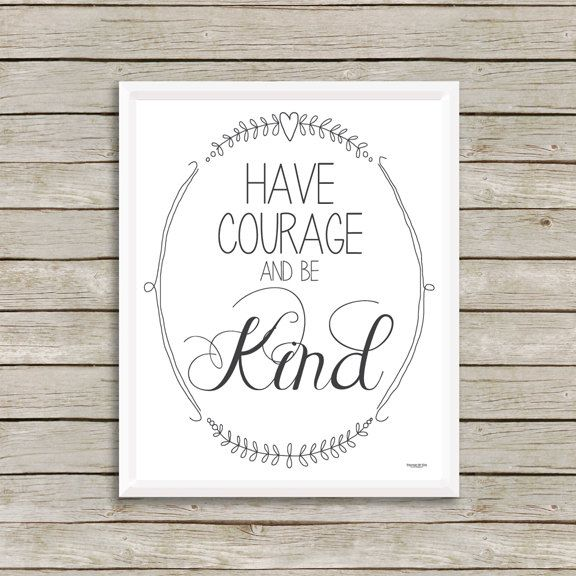 Print Have Courage And Be Kind Free Shipping Wall Art Print For Girls Bedroom Quote Art Print I Have Courage And Be Kind Art Prints Quotes 8x10 Art Prints