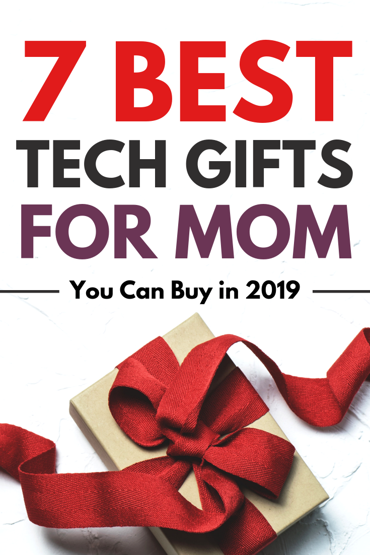 Best Tech Gifts For Mom You Can Buy In 2019 Many Of Us Have Geeky Moms That Love To Get Some Nice Tech Gifts With Tha Cool Tech Gifts Tech Gifts