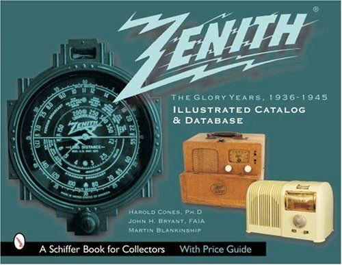 Zenith Radio The Glory Years 1936 1945 Illustrated Catalog And Database Schiffer Book For Collectors Used Book In Good Condition Radio Jukeboxes Books
