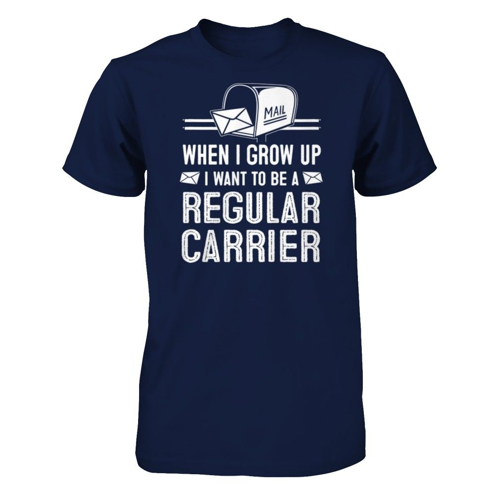 When I Grow Up Mail Carrier T Shirt For An Rca If You Re A