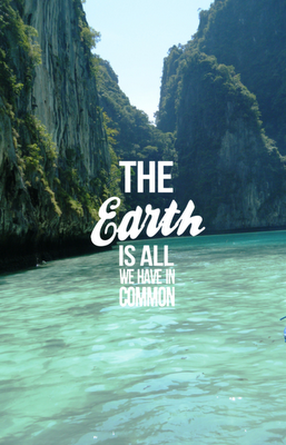 The Earth is all we have in mon quote pro earth