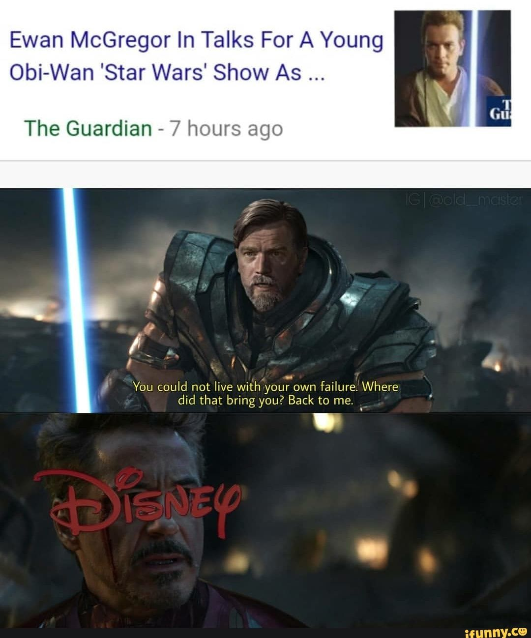 You Couldn T Live With Your Own Failure Meme : couldn, failure, McGregor, Talks, Young, Obi-Wan, 'Star, Wars', Guardian, Hours, Could, Yourown, Failure., Where, Bring