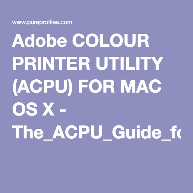 Adobe COLOUR PRINTER UTILITY ACPU FOR MAC OS X