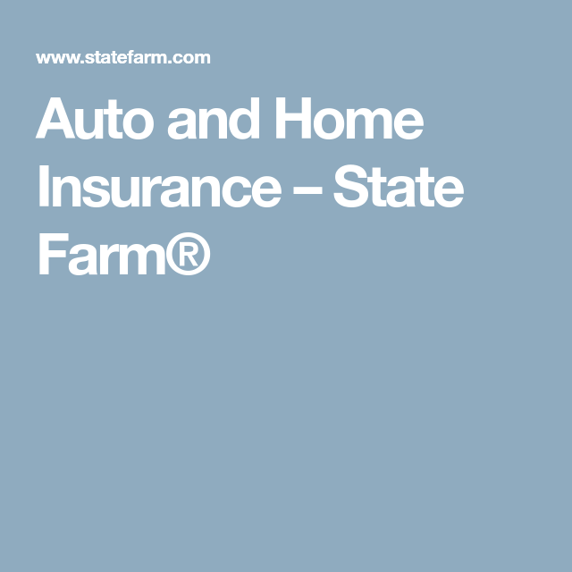Auto And Home Insurance State Farm Home Insurance Quotes Buy Health Insurance Home And Auto Insurance