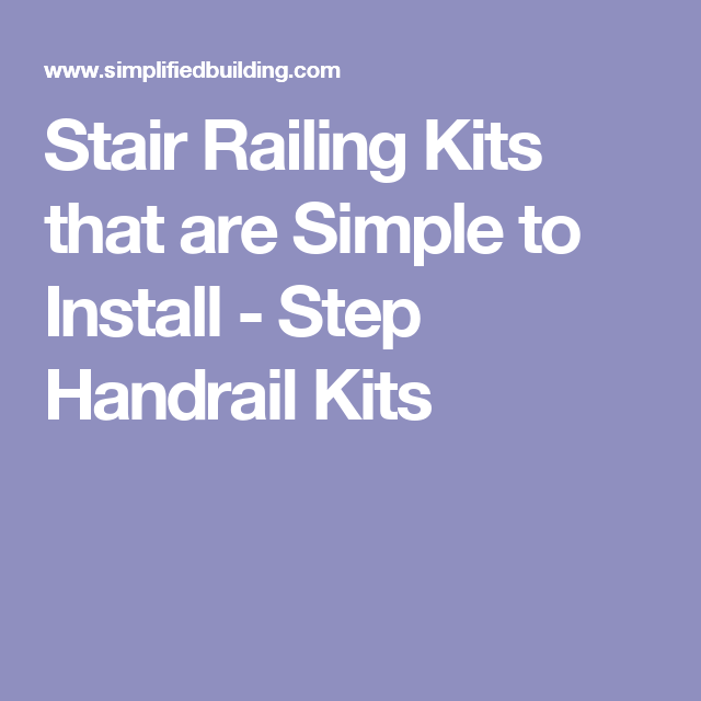 Stair Railing Kits That Are Simple To Install