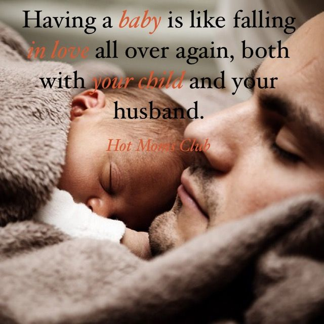 Having A Baby Is Like Falling In Love All Over Again Both With Your Child And Your Husband Hot Moms Club Love Family H Baby Quotes Dad Quotes Son Quotes