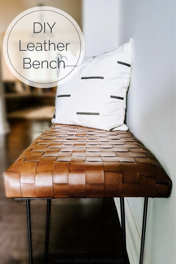DIY Woven Leather Bench Tutorial - Crafted by the Hunts