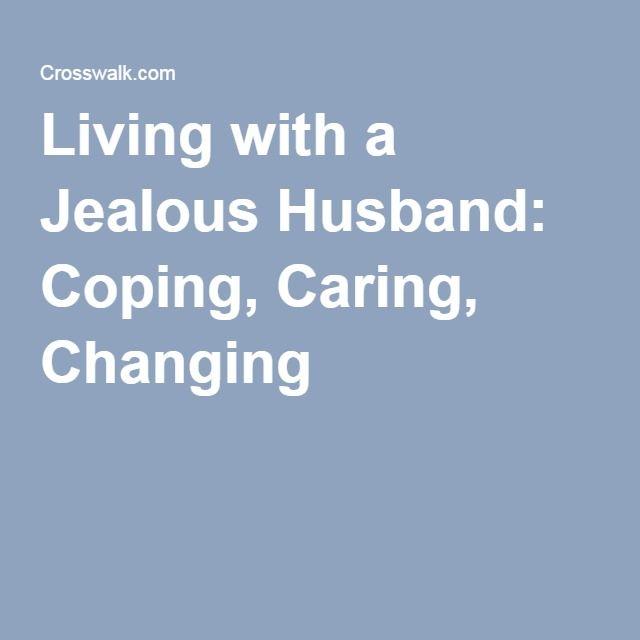 How to live with a jealous husband