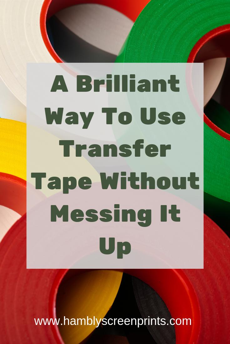 Transfer Tape 101 How To Use Transfer Tape With Silhouette Or Cricut Vinyl Persia Lou Cricut Vinyl Transfer Tape For Vinyl Transfer Tape
