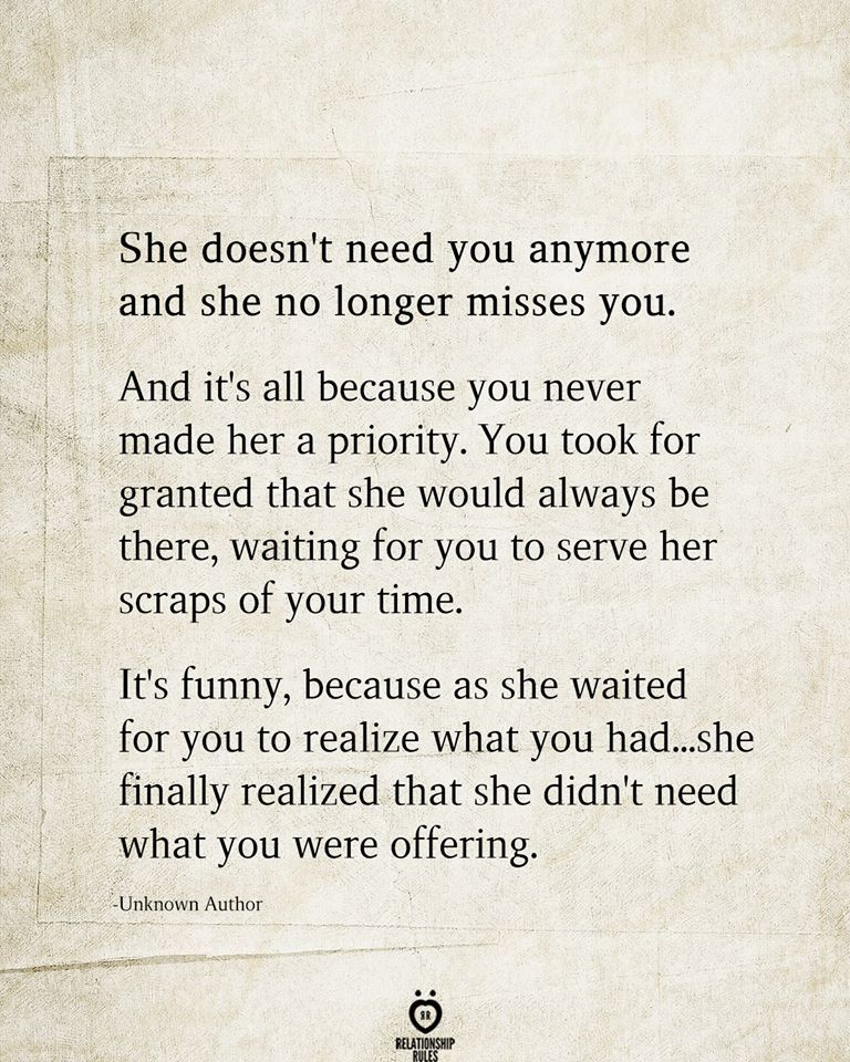 She Doesn T Need You Anymore And Realization Quotes Priorities Quotes Needing You Quotes