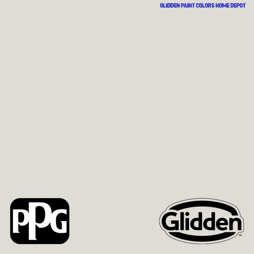 You Should Experience Glidden Paint Colors Home Depot At Least Once In Your Lifetime And Heres Why Glidden Paint Co In 2020 Ppg Timeless Glidden Paint Interior Paint