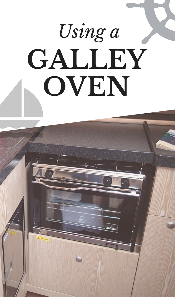 using a galley oven the boat galley blog pinterest boat oven rh pinterest com