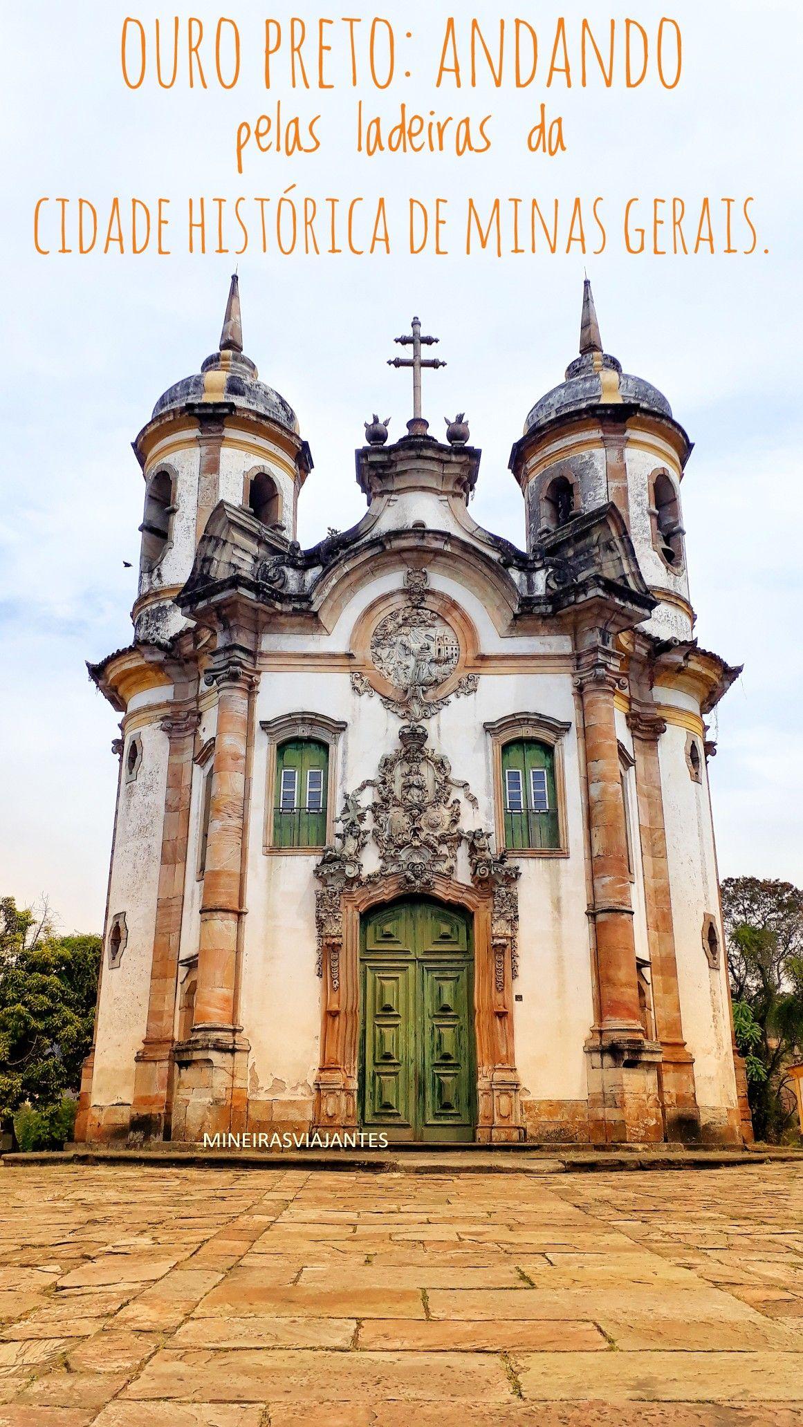 Ouro Preto Turistando Pelas Ladeiras Historicas Com Imagens