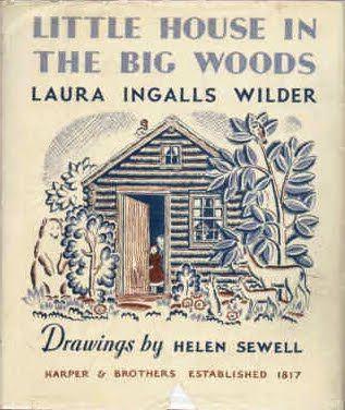 """Little House In The Big Woods"" 1932 , con ilustraciones originales de  Helen Sewell"