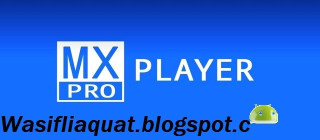 MX Player Pro 1.7 40 APK Cracked Download Latest Version