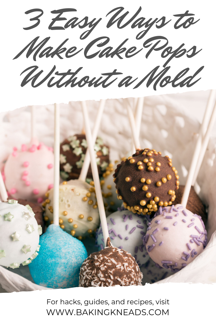 3 Easy Ways to Make Cake Pops Without a Mold - Baking Kneads, LLC