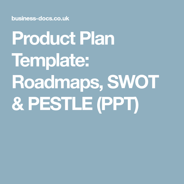 Product Plan Template Roadmaps Swot  Pestle Ppt  Work