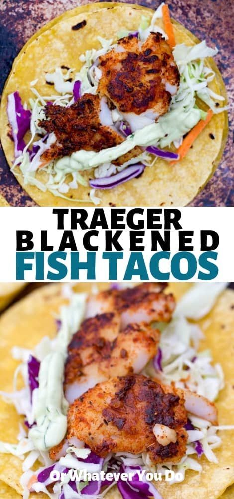 Traeger Blackened Fish Tacos | Healthy Grilled Fish Recipe