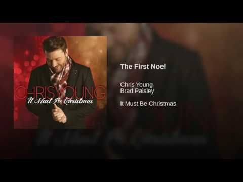 The First Noel Youtube Chris Young Christmas Songs Youtube Christmas Song