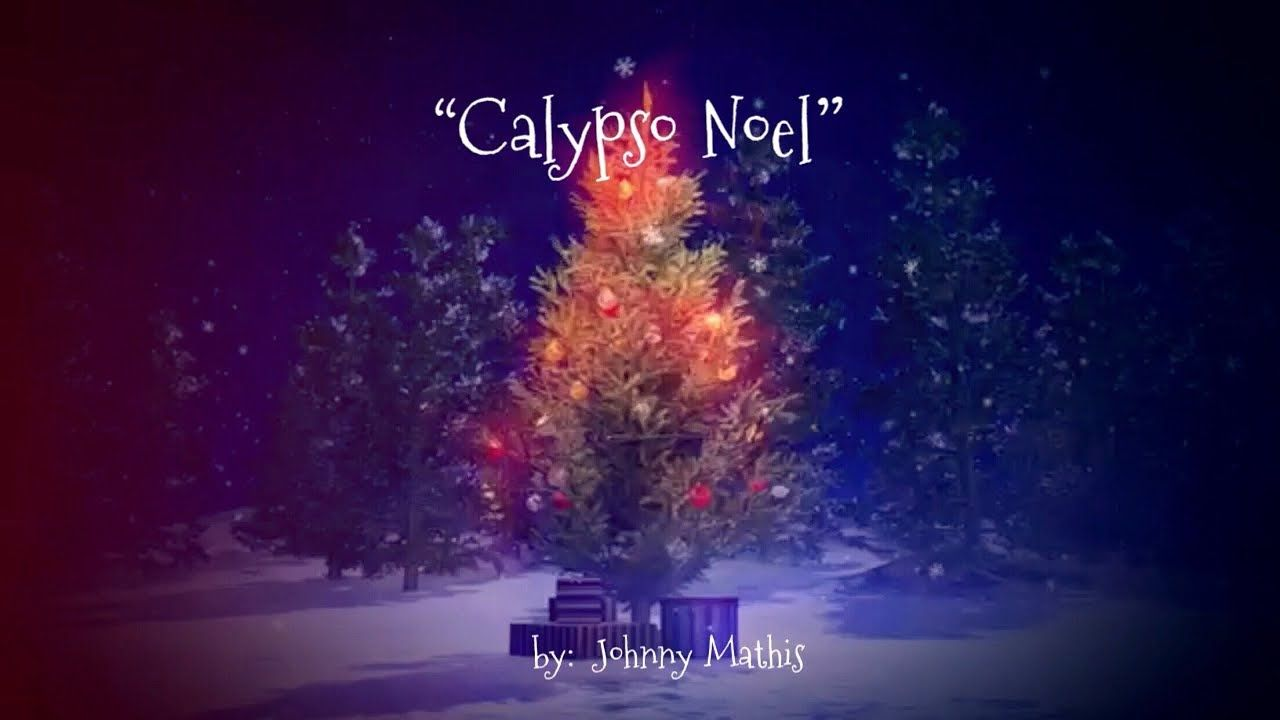 Calypso Noel🎄 ~ Johnny Mathis - YouTube