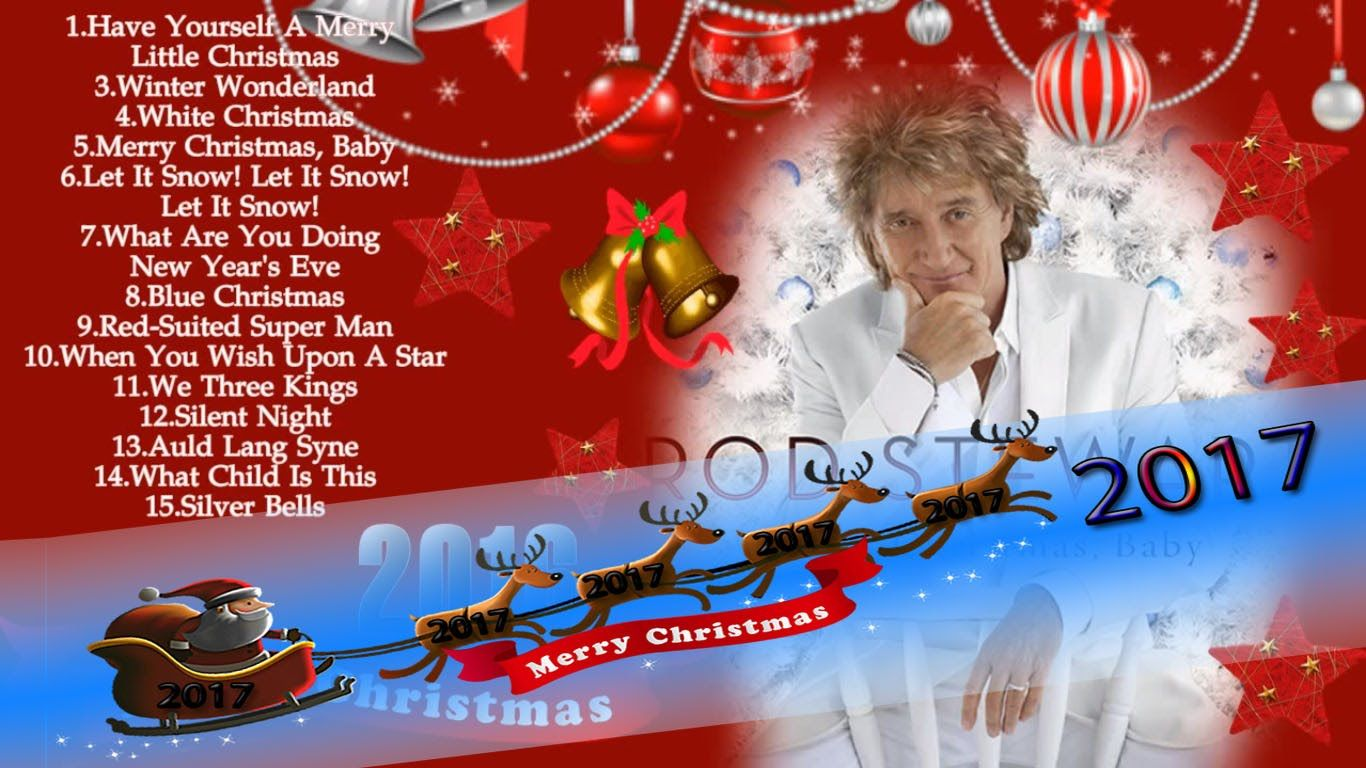 christmas songs by rod stewart best christmas songs 2016 2017