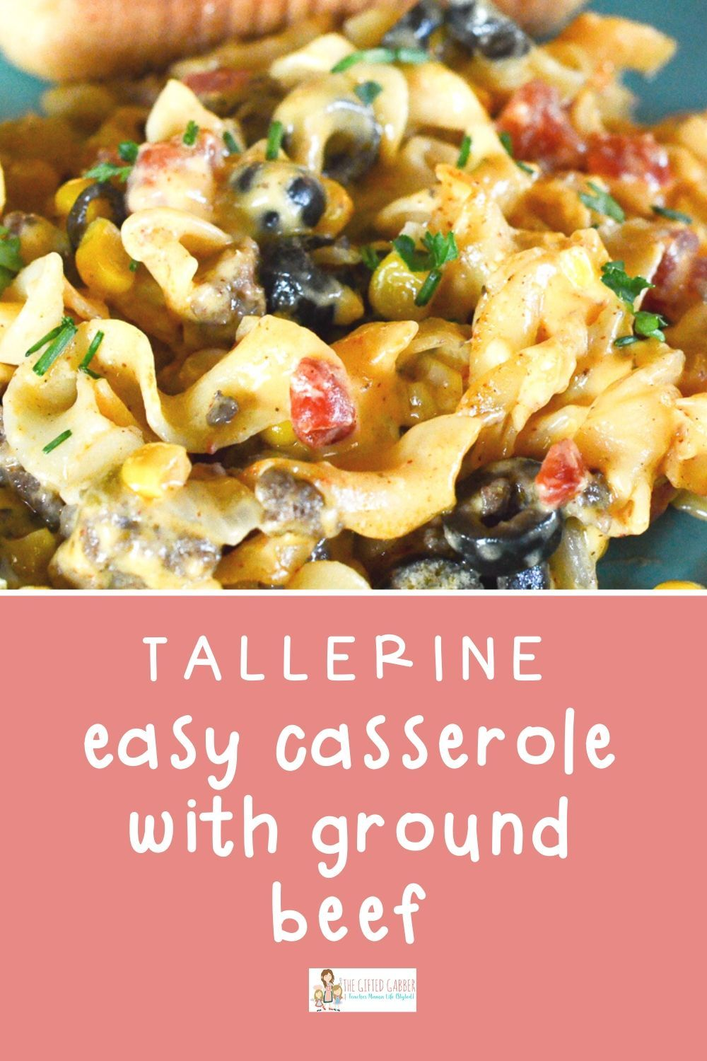 Cheesy Tallerine Beef Noodle Casserole The Gifted Gabber Recipe In 2020 Veggie Casserole Yummy Dinners Easy Family Meals