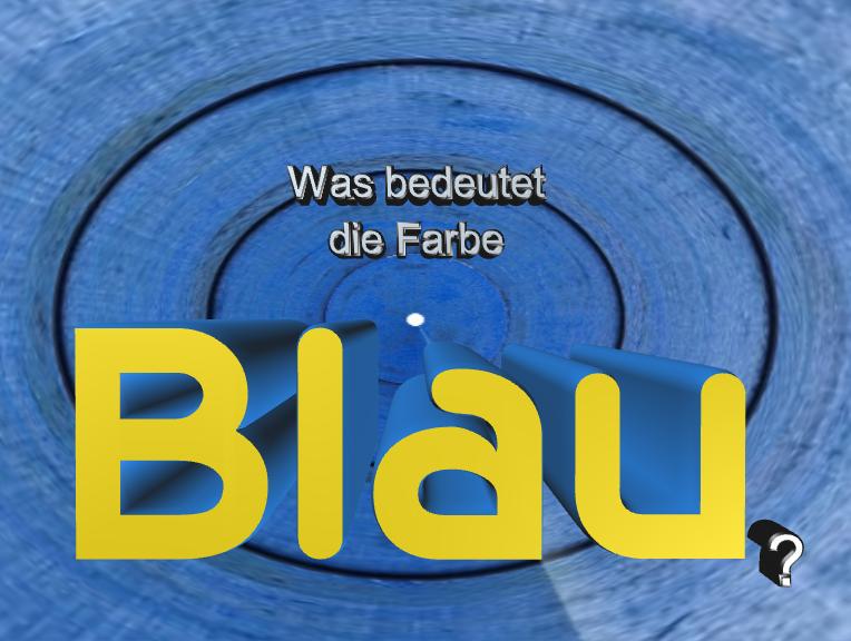 Was Bedeutet Die Farbe Blau Farbe Blau Blau Farben