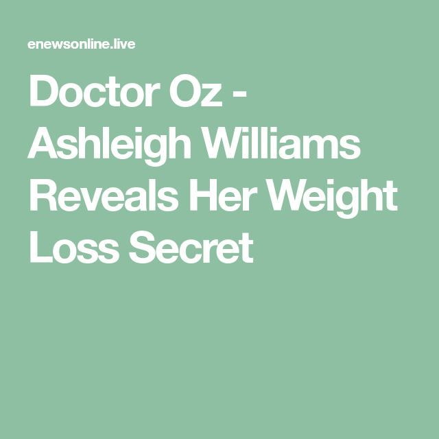 Doctor Oz - Ashleigh Williams Reveals Her Weight Loss Secret